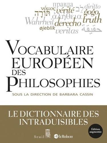 Vocabulaire européen des philosophies. Dictionnaire des intraduisibles  édition revue et augmentée