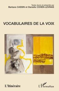 Barbara Cassin et Danielle Cohen-Levinas - Vocabulaires de la voix.