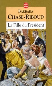 Barbara Chase-Riboud - La fille du Président.