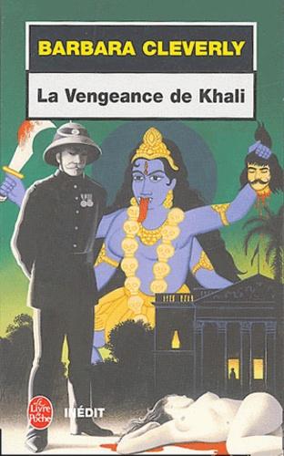 Barbara Cleverly - La vengeance de Khali.