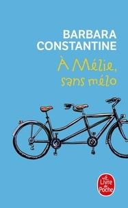 Barbara Constantine - A Mélie, sans mélo.