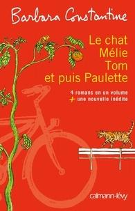 Barbara Constantine - Le chat, Mélie, Tom, et puis Paulette.