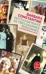 Barbara Constantine - Petits portraits de très grandes personnes.