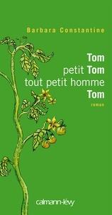 Barbara Constantine - Tom petit Tom tout petit hommeTom.