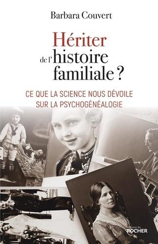 Barbara Couvert - Hériter de l'histoire familiale ? - Ce que la science nous dévoile sur la psychogénéalogie.