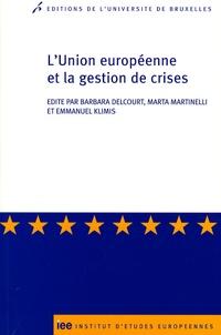 Barbara Delcourt et Marta Martinelli - L'Union européenne et la gestion de crises.