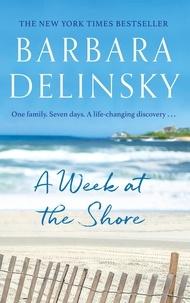 Barbara Delinsky - A Week at The Shore.