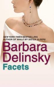 Barbara Delinsky - Facets.