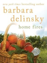 Barbara Delinsky - Home Fires.