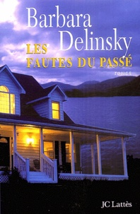 Barbara Delinsky - Les fautes du passé.