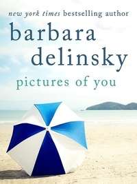 Barbara Delinsky - Pictures of You.