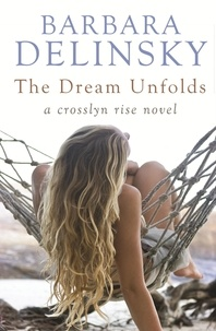 Barbara Delinsky - The Dream Unfolds.