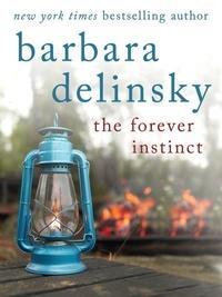 Barbara Delinsky - The Forever Instinct.