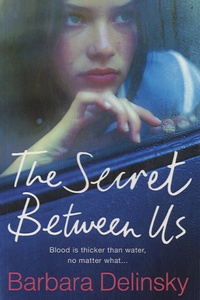 Barbara Delinsky - The Secret Between Us.