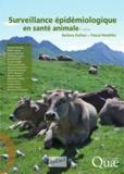 Barbara Dufour et Pascal Hendrickx - Surveillance épidémiologique en santé animale.