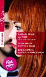 Barbara Dunlop et Tessa Radley - Au-delà des mensonges - L'invitée du bal - Rendez-vous à Chicago - (promotion).