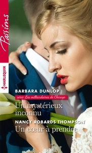Barbara Dunlop et Nancy Robards Thompson - Un mystérieux inconnu - Un coeur à prendre.