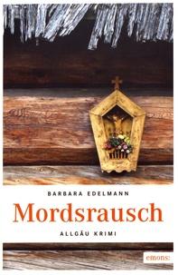 Barbara Edelmann - Mordsrausch.