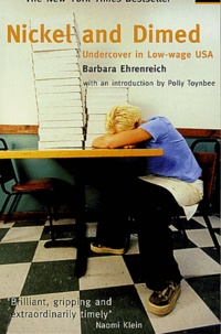 Barbara Ehrenreich - Nickel and dimed - Undercover in Low-wage USA.