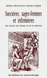 Barbara Ehrenreich - Sorcières, sages-femmes et infirmières - Une histoire de femmes et de la médecine.