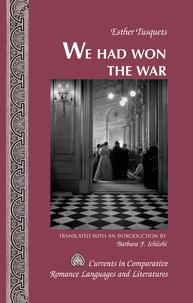 Barbara f. Ichiishi - «We Had Won the War» - Translated with an Introduction by Barbara F. Ichiishi.