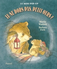 Barbara Firth et Martin Waddell - Tu ne dors pas, Petit Ours ? - Mini pop-up.