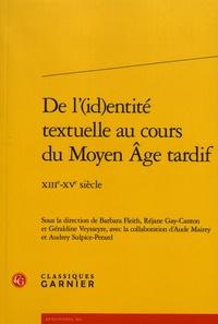 Barbara Fleith et Réjane Gay-canton - De l'(id)entité textuelle au cours du Moyen Age tardif - XIIIe-XVe siècle.