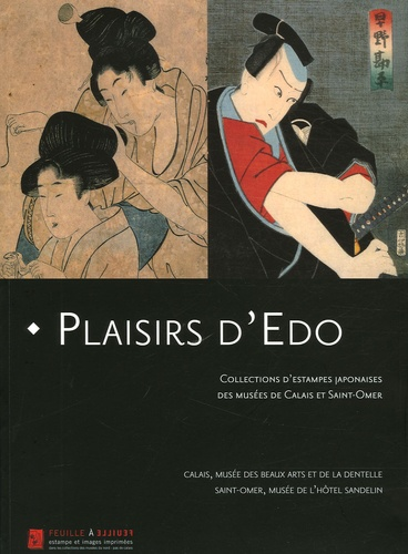 Barbara Forest et Célia Fleury - Plaisirs d'Edo - Collections d'estampes japonaises des musées de Calais et de Saint-Omer.