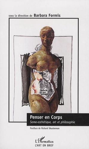 Barbara Formis - Penser en corps - Soma-esthétique, art et philosophie.