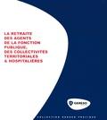 Barbara Foucaud et Nadine Egault - La retraite des agents de la Fonction publique, des collectivités territoriales & hospitalières.