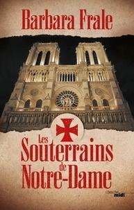 Barbara Frale - Les Souterrains de Notre-Dame.