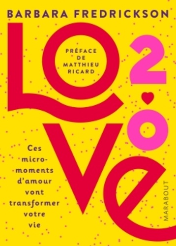 Love 2.0. Ces micro-moments d'amour qui vont transformer votre vie