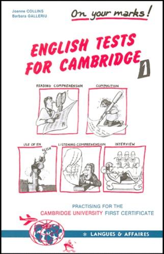 Barbara Galleriu et Joanne Collins - English tests for Cambridge. - Tome 1, niveau intermédiaire.
