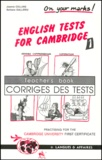 Barbara Galleriu et Joanne Collins - English tests for Cambridge. - Volume 1, Teacher's book, corrigés des tests.
