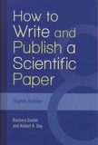 Barbara Gastel et Robert Androus Day - How to Write and Publish a Scientific Paper.