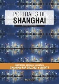 Barbara Guicheteau - Portraits de Shanghai.
