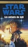 Barbara Hambly - Star Wars Tome 23 : Les enfants du Jedi.