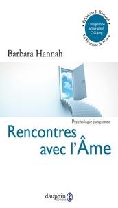 Barbara Hannah - Rencontres avec l'âme - L'imagination active selon C.G. Jung.