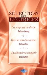 Barbara Hannay et Kathryn Ross - Les surprises du destin - Dans les bras d'un ennemi - Un célibataire à conquérir (Harlequin).