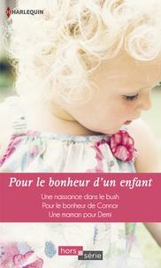 Barbara Hannay et Melissa McClone - Pour le bonheur d'un enfant - Une naissance dans le bush - Pour le bonheur de Connor - Une maman pour Demi.