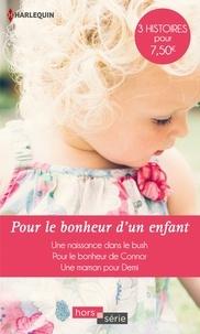 Barbara Hannay et Melissa McClone - Pour le bonheur d'un enfant - Une naissance dans le bush ; Pour le bonheur de Connor ; Une maman pour Demi.