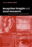 Barbara Hobson - Recognition Struggles and social Movements - Contested identities, agency and power.