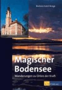 Barbara Hutzl-Ronge - Magischer Bodensee - Wanderungen zu Orten der Kraft.