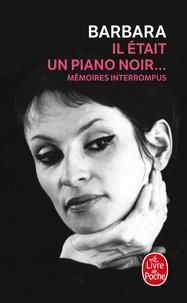 Barbara - Il était un piano noir... - Mémoires interrompus.