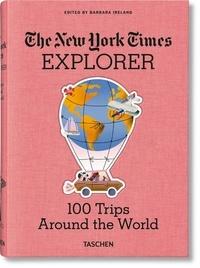 Barbara Ireland - New York Times Explorer - 100 voyages autour du monde.