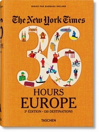 Barbara Ireland - The New York Times 36 Hours Europe - 130 destinations.