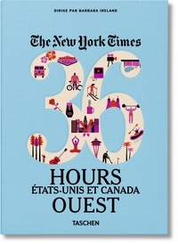Barbara Ireland - The New York Times 36 Hours - Etats-Unis et Canada Ouest.
