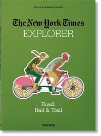 Barbara Ireland - The New York Times Explorer. Road, Rail & Trail.