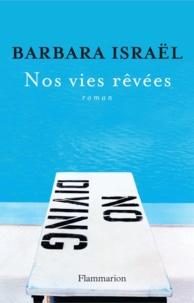 Barbara Israël - Nos vies rêvées.