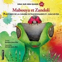 Barbara Jean-Elie et Aurane Jean-elie - Mabouya et Zandoli - 7 histoires de la caraïbe extraordinaires et... inachevées.